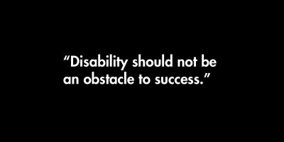 Disability should not be an obstacle to success